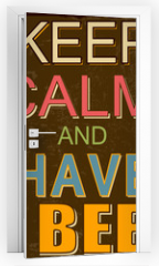 Naklejka na drzwi - Keep calm and have a beer poster