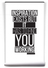 Fototapeta - Quote. Inspiration exists but it has to find you working. Pablo