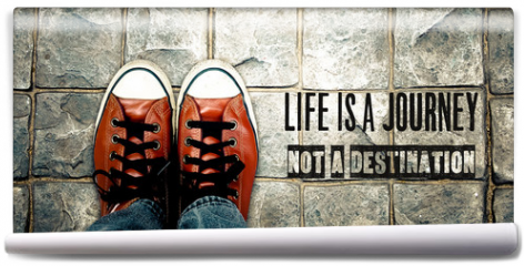 Fototapeta - Life is a journey not a destination, Inspiration quote