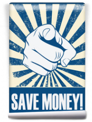 Fototapeta - Save money motivational poster with hand pointing on grunge vintage vector background.