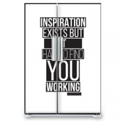 Naklejka na lodówkę - Quote. Inspiration exists but it has to find you working. Pablo