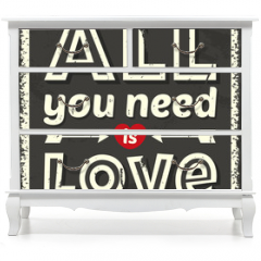 Naklejka na meble - All you need is love. Vector illustration.