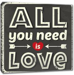 Obraz na płótnie canvas - All you need is love. Vector illustration.