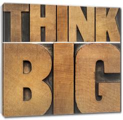 Obraz na płótnie canvas - think big in wood type
