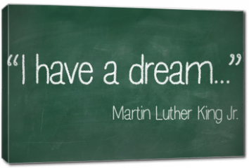Obraz na płótnie canvas - I have a dream saying
