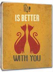 "Obraz na płótnie canvas - Retro metal sign ""Life is better with you"""