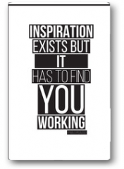 Plakat - Quote. Inspiration exists but it has to find you working. Pablo