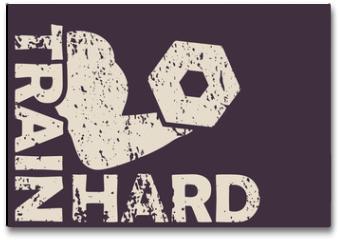 Plakat - Train hard vector illustration, eps10, easy to edit