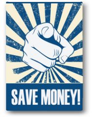 Plakat - Save money motivational poster with hand pointing on grunge vintage vector background.