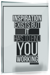 Panel szklany do kuchni - Quote. Inspiration exists but it has to find you working. Pablo