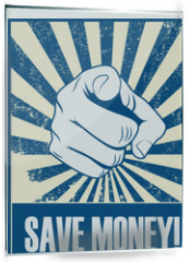 Panel szklany do kuchni - Save money motivational poster with hand pointing on grunge vintage vector background.